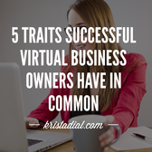 5 Traits All Successful Virtual Business Owners Have in Common