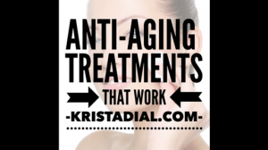 Anti-aging treatments that work