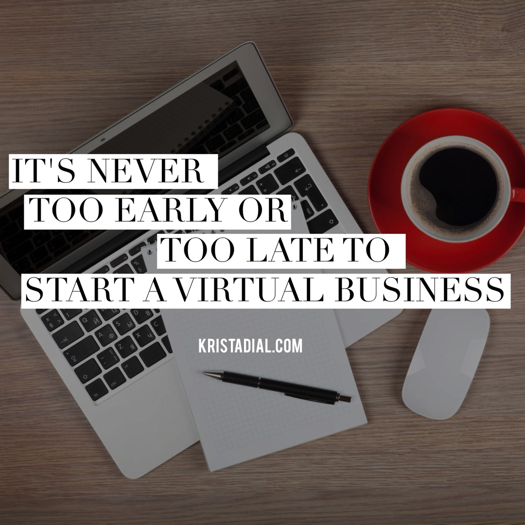 never-too-early-too-late-to-start-virtual-business
