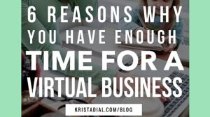 6 reasons why you have enough time for a virtual business